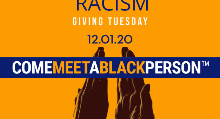 giving Tuesday come meet a black person